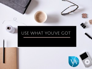 Use What You've Got