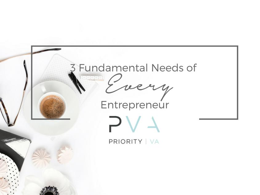 3 Fundamental Needs Of Every Entrepreneur