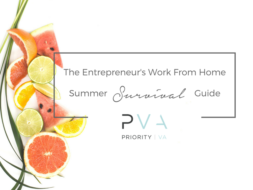 The Entrepreneurs Work From Home Summer Survival Guide