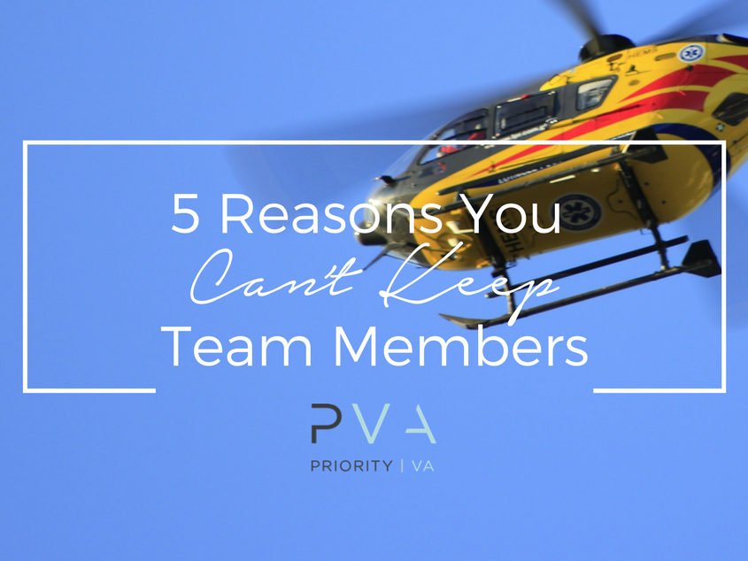 5 Reasons You Can't Keep Team Members And How You Can Retain Your Team For The Long Haul