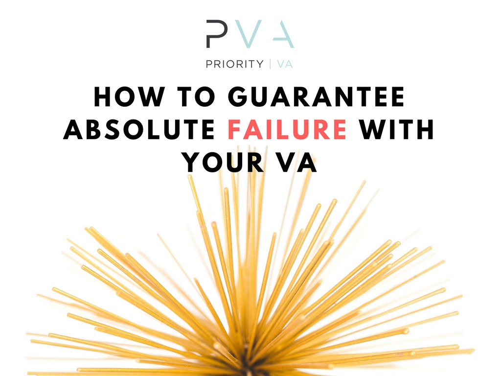 How To Guarantee Absolute Failure With Your VA