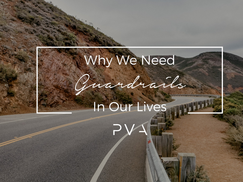 Why We Need Guardrails In Our Lives