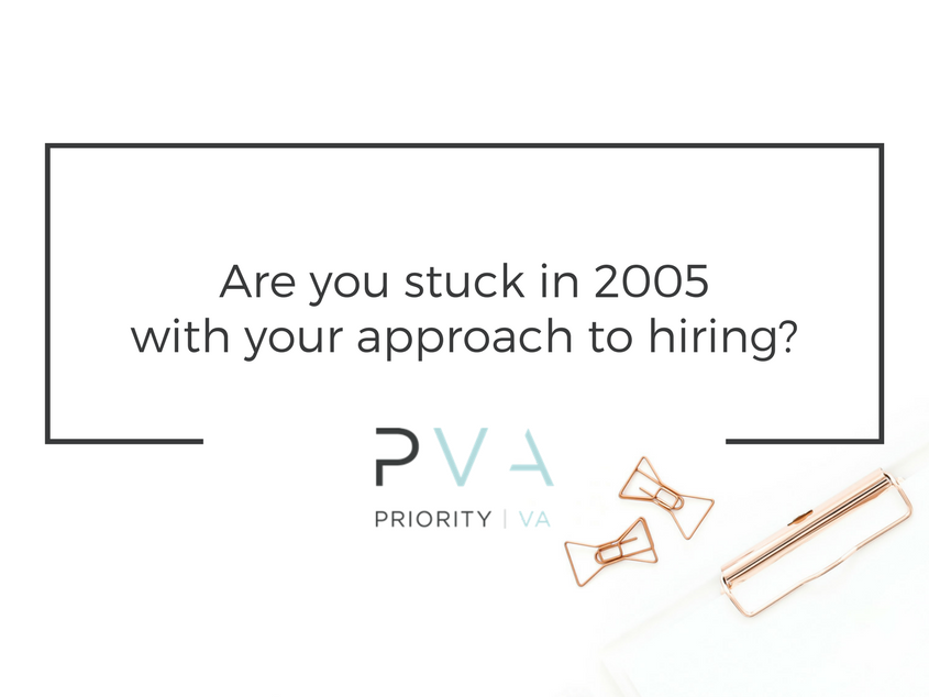 Are you stuck in 2005 with your approach to hiring?