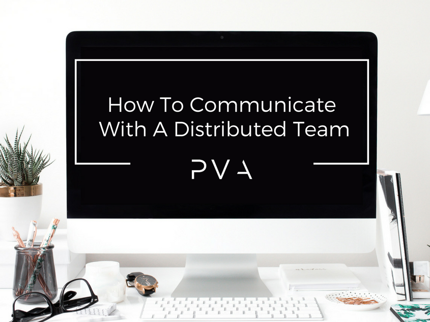 How To Communicate With A Distributed Team