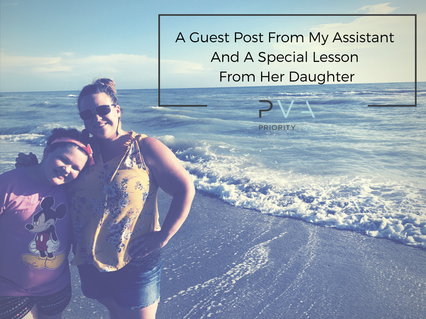 A Guest Post From My Assistant And A Special Lesson From Her Daughter