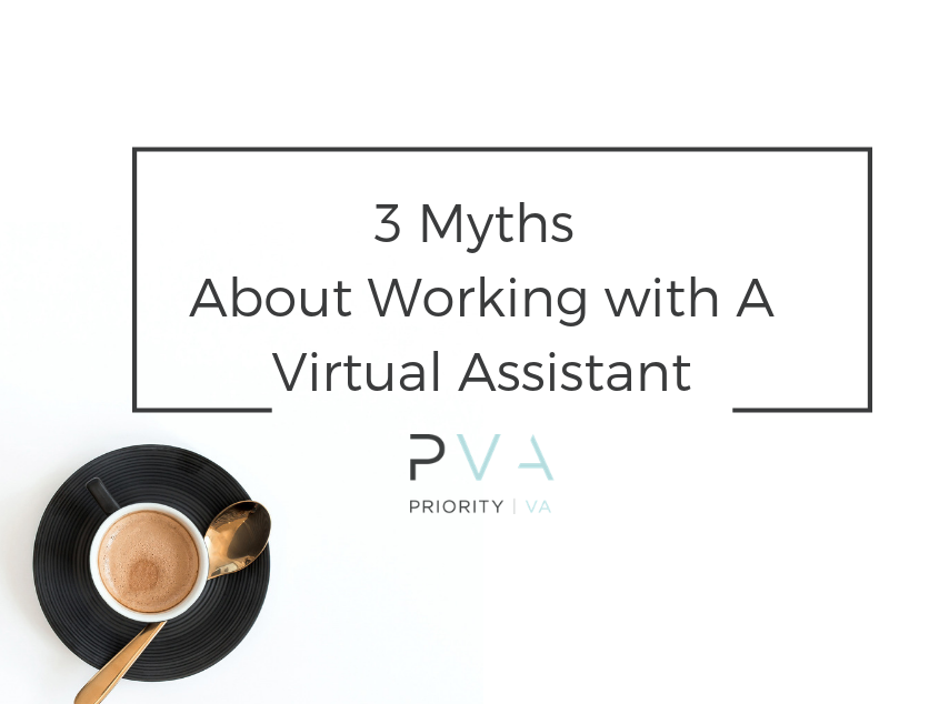 3 Myths About Working with A Virtual Assistant