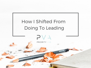 How I Shifted From Doing To Leading