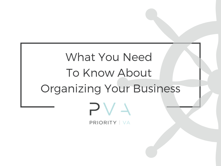 What You Need To Know About Organizing Your Business