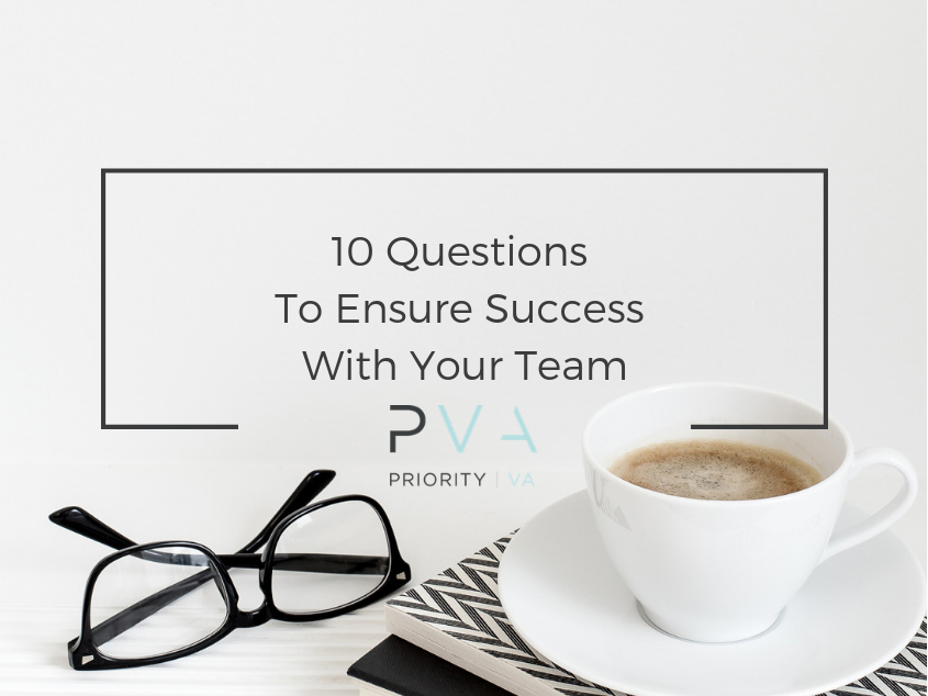 10 Questions To Ensure Success With Your Team