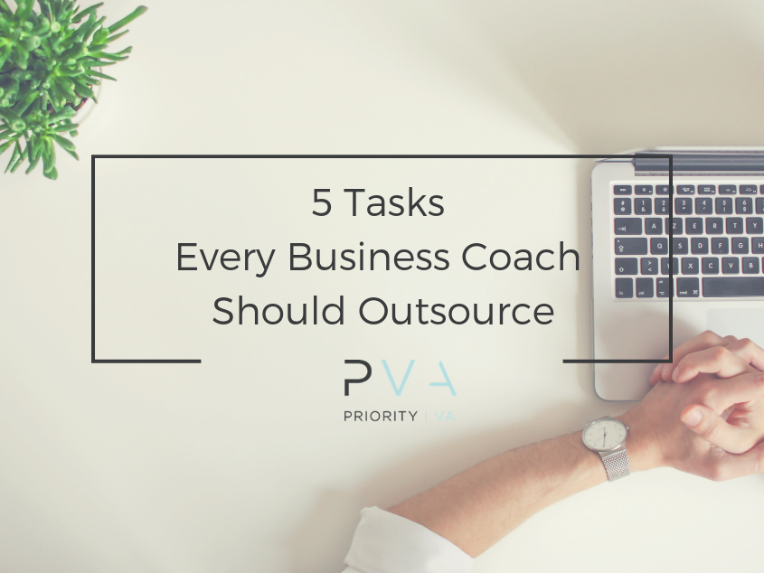 5 Tasks Every Business Coach Should Outsource