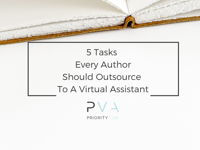 5 Tasks Every Author Should Outsource To A Virtual Assistant