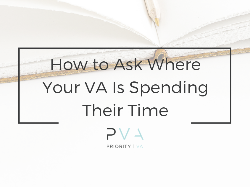 How to Ask Where Your VA Is Spending Their Time