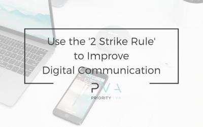 Use the '2 Strike Rule' to Improve Digital Communication