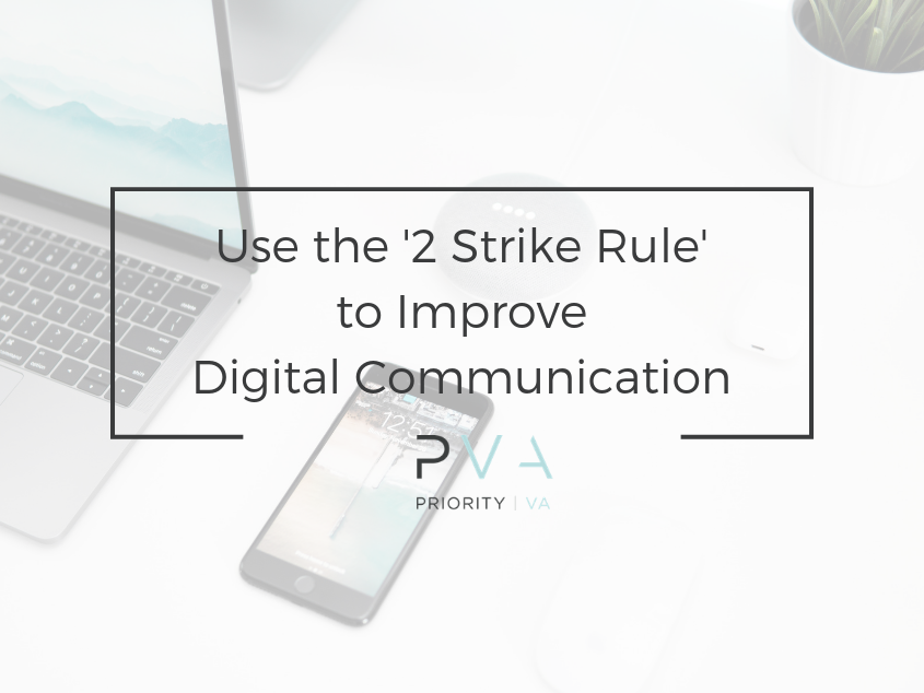 Use the '2 Strike Rule' to Improve Digital Communication