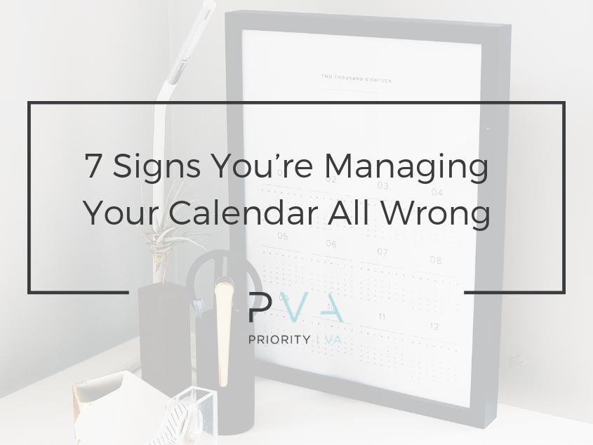 7 Signs You're Managing Your Calendar All Wrong
