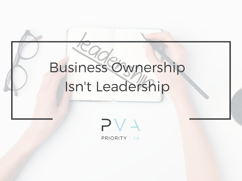 Business Ownership Isn't Leadership