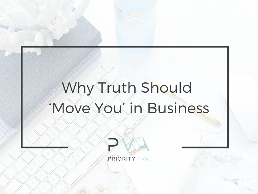 Why Truth Should 'Move You' in Business