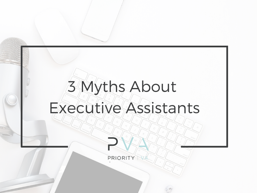 3 Myths About Executive Assistants