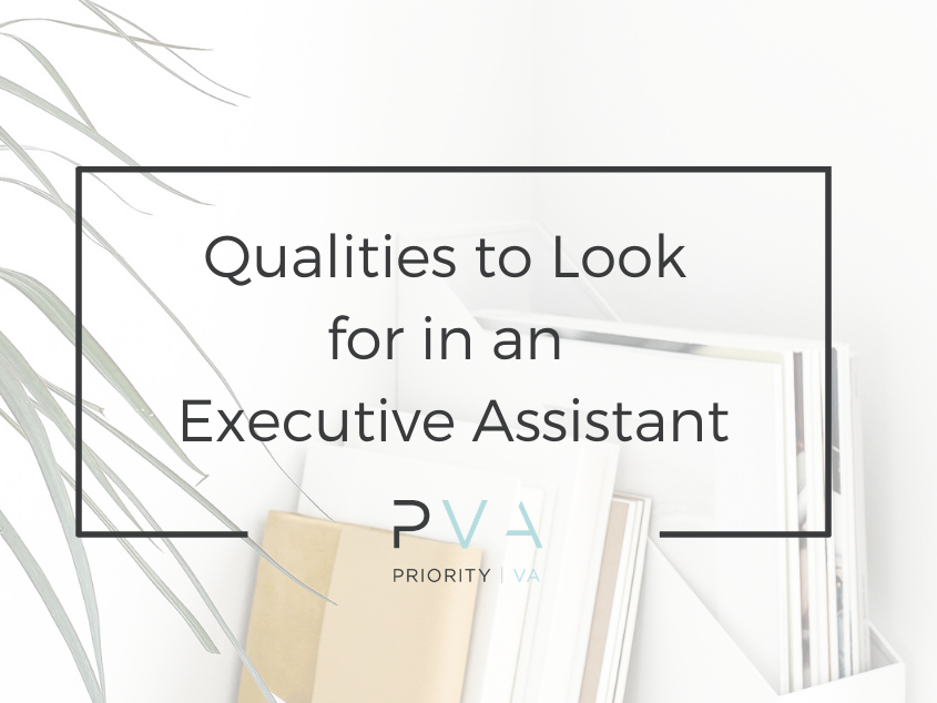 Qualities to Look for in an Executive Assistant