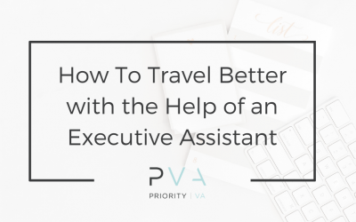 How To Travel Better with the Help of an Executive Assistant