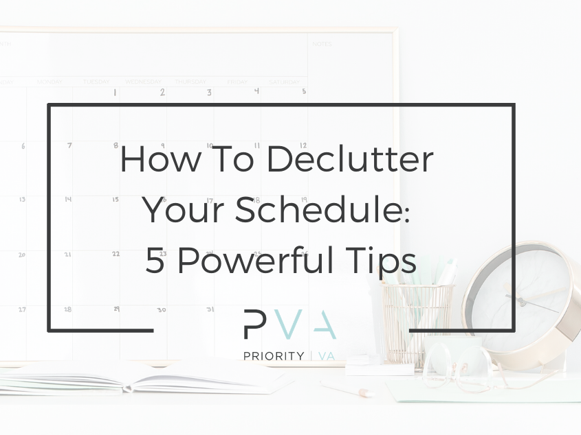 How To Declutter Your Schedule: 5 Powerful Tips