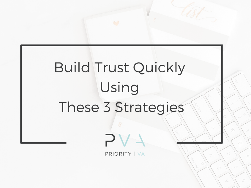 Build Trust Quickly Using These 3 Strategies