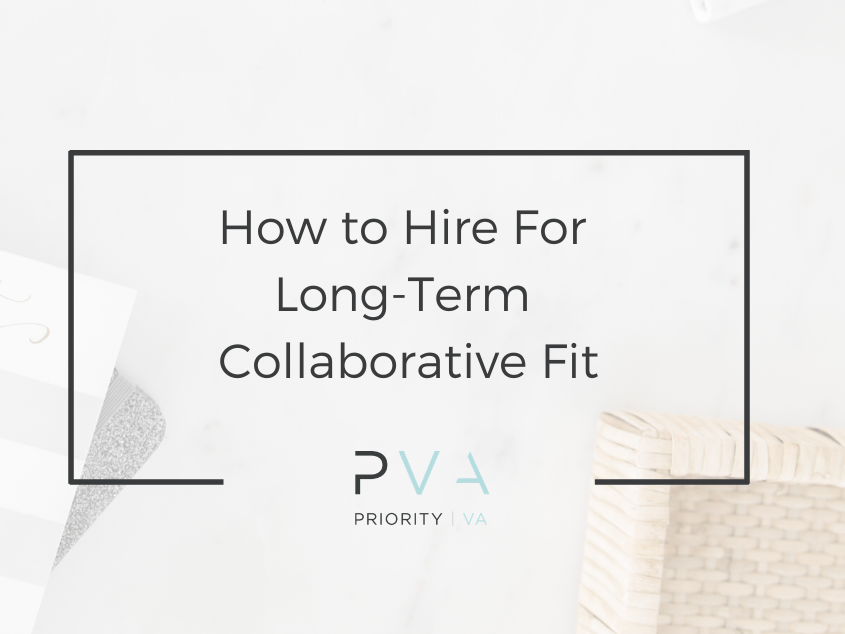 How to Hire For 'Long-Term Collaborative Fit'