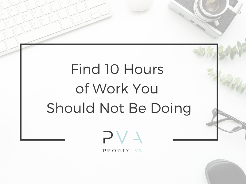 Find 10 Hours of Work You Should Not Be Doing