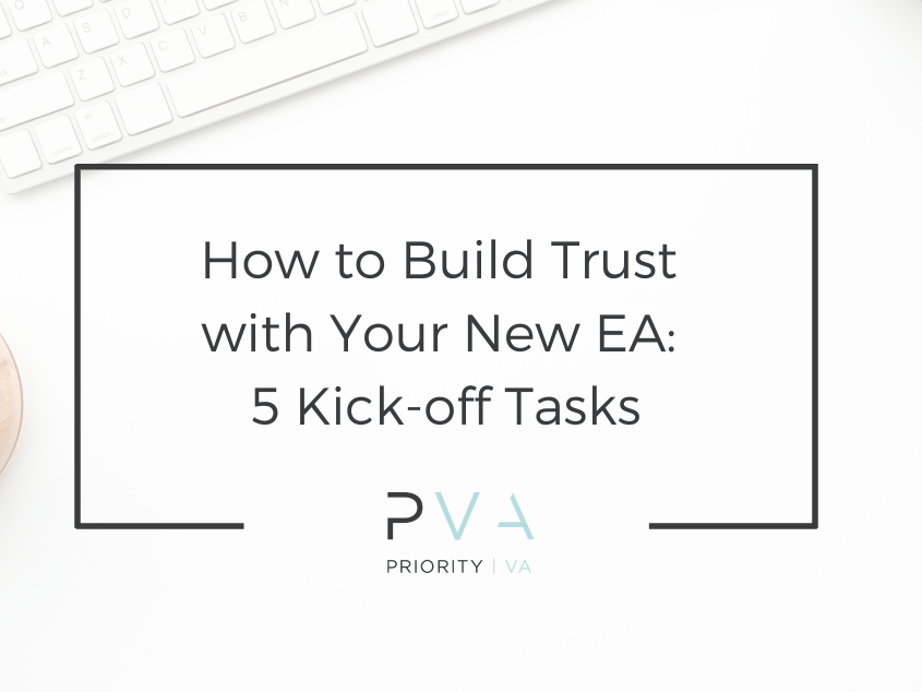 How to Build Trust with Your New EA: 5 Kick-off Tasks