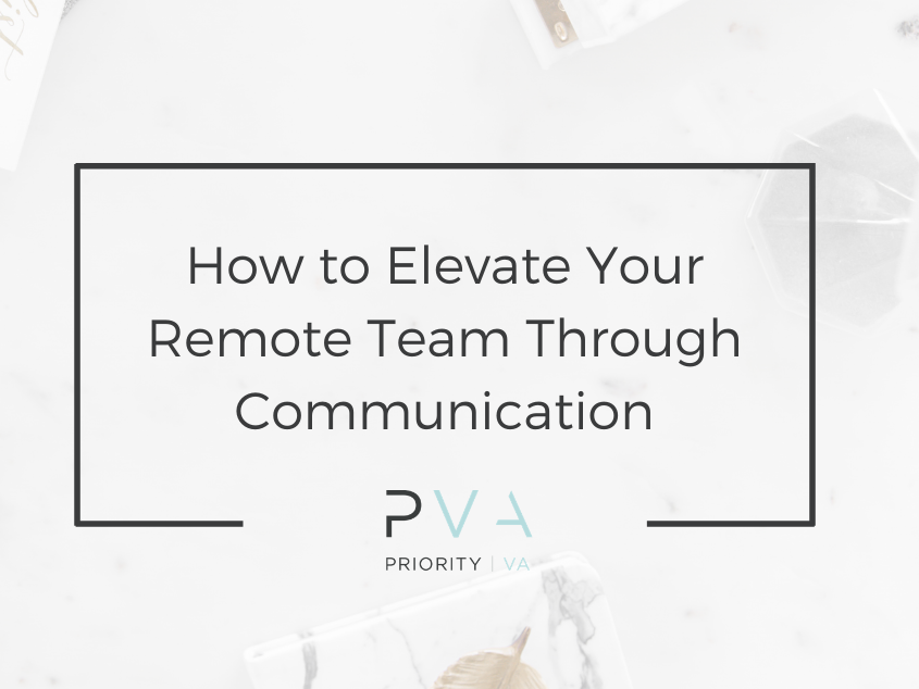 How to Elevate Your Remote Team Through Communication
