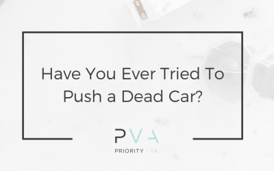 Have You Ever Tried To Push a Dead Car?