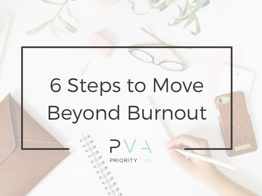 6 Steps to Move Beyond Burnout