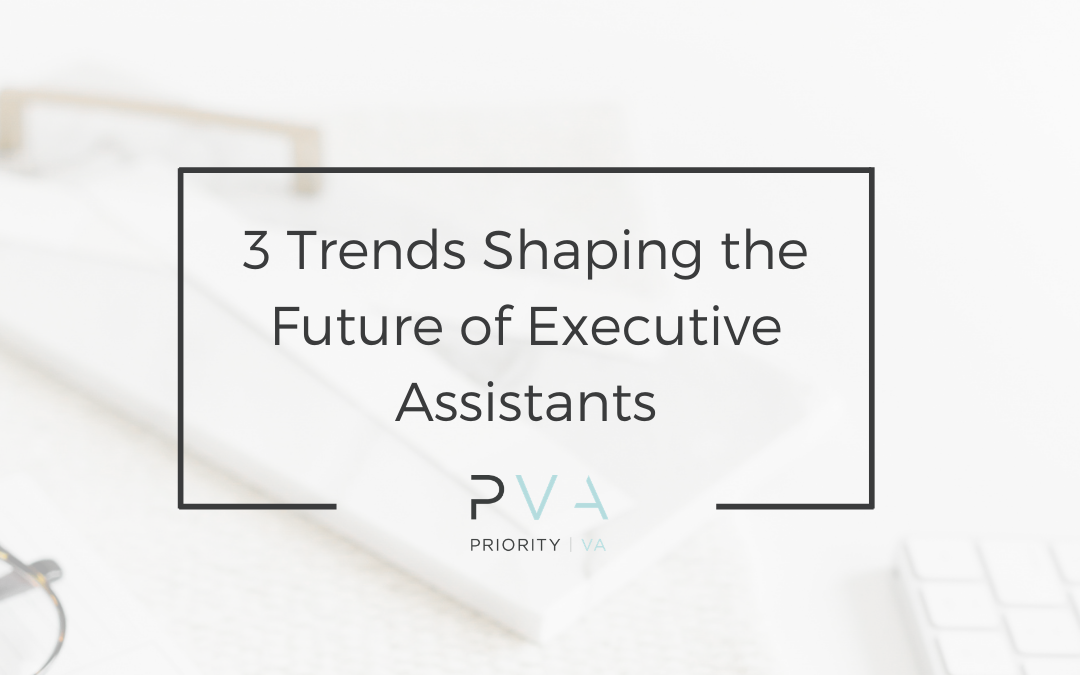 3 Trends shaping the future of Executive Assistants
