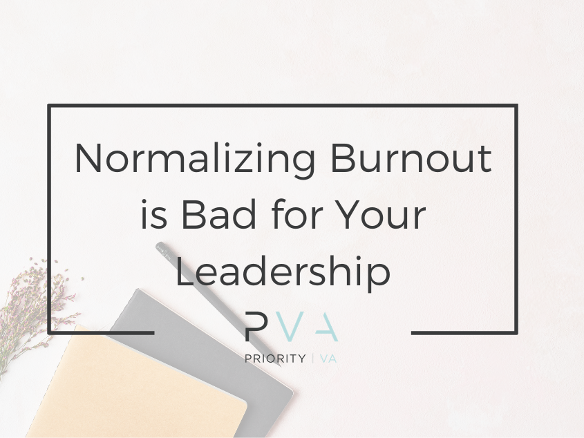 Normalizing Burnout is Bad for Your Leadership