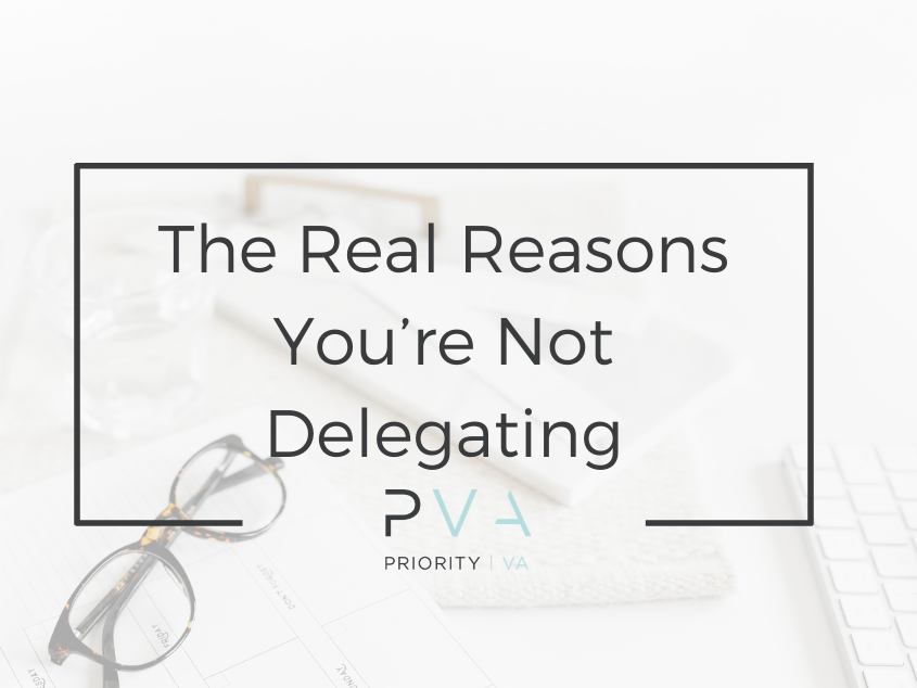 The Real Reasons You're Not Delegating