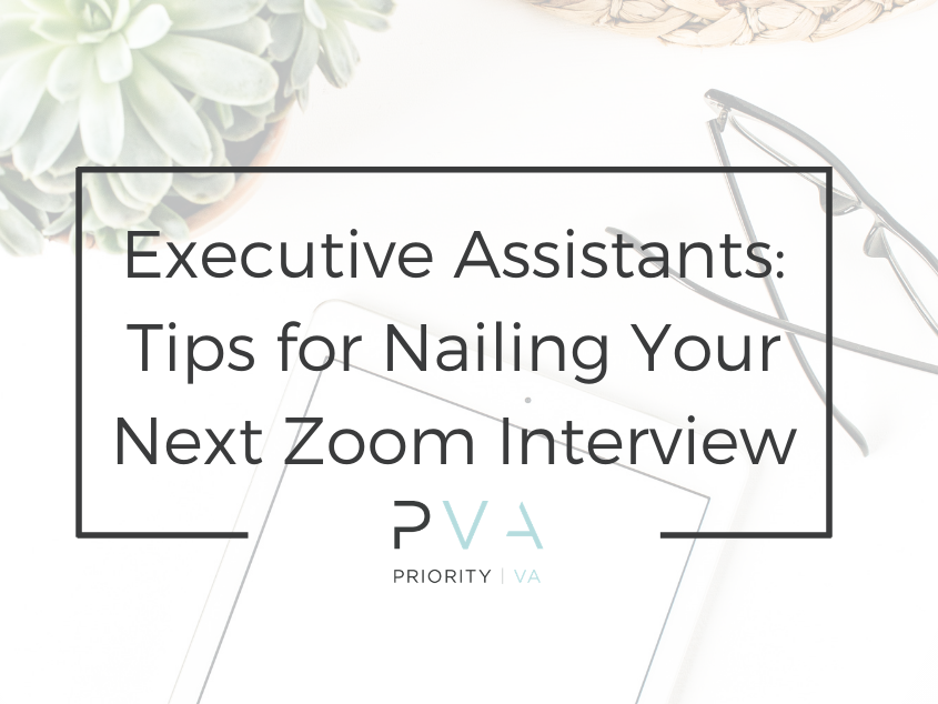 Executive Assistants: Tips for Nailing Your Next Zoom Interview