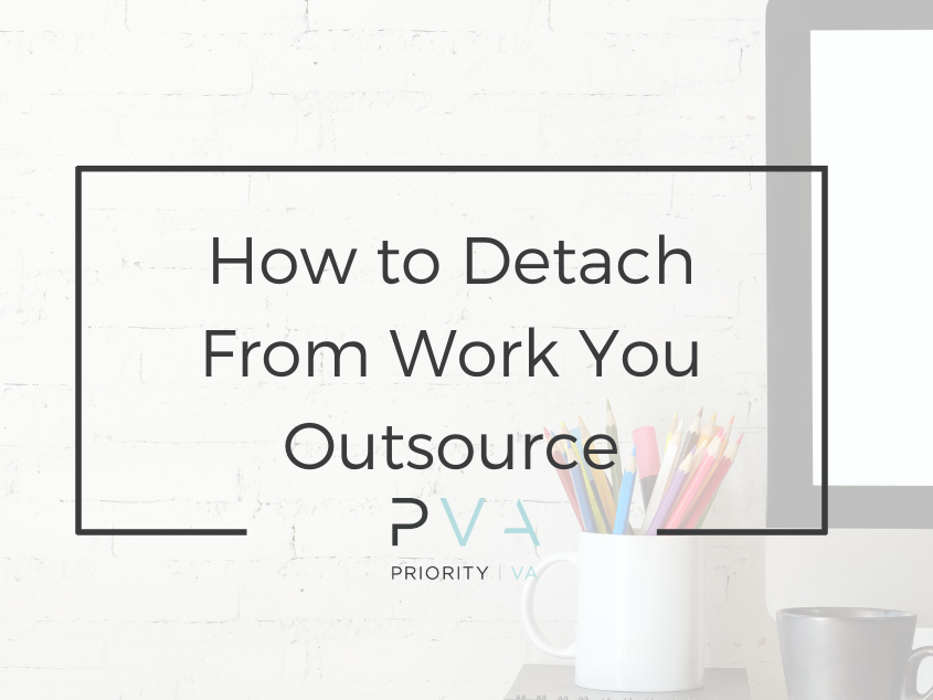 How to Detach From Work You Outsource