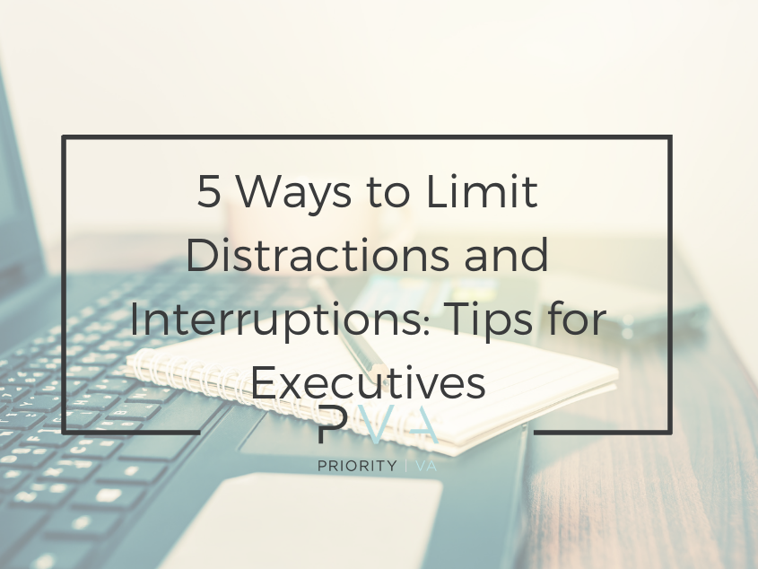 5 Ways to Limit Distractions and Interruptions: Tips for Executives