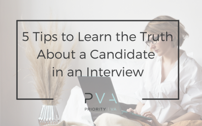 5 Tips to Learn the Truth About a Candidate in an Interview